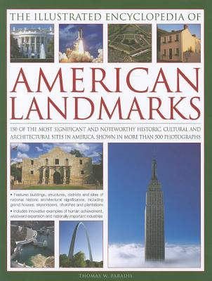 The Illustrated Encyclopedia of American Landmarks By Paradis, Thomas W.